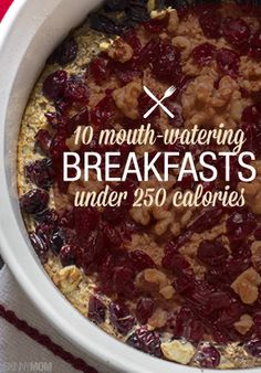 Enjoy a delicious and low cal breakfast with one of these 10 recipes.