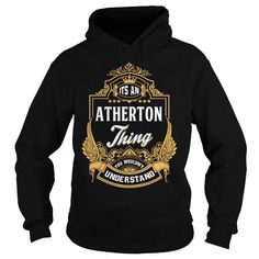 wow ATHERTON tshirt, hoodie. Never Underestimate the Power of ATHERTON