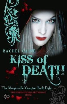 The Morganville Vampire Series 8 Kiss Of Death