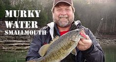 Smallies inhabit murky water too. Learn how to whack the big ones when water conditions are dingy.