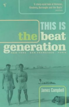 This Is The Beat Generation - James Campbell