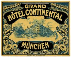 luggage label for the Hotel Continental in munchen Munich Germany printed by Muller & Trub, Aarau. Luggage Stickers, Luggage Labels, Vintage Luggage, Vintage Travel Posters, Hotel Ads, Travel Stamp, Etiquette Vintage, Vintage Typography, Vintage Graphic