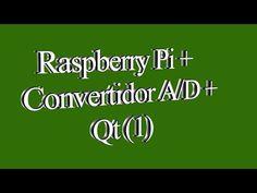Raspberry Pi + Convertidor AD + Qt (1) - YouTube