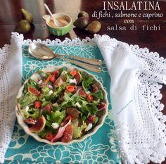 http://rossomelogranoblog.blogspot.com/2014/09/accade-settembre.html Insalatina di fichi , salmone e caprino con salsa di fichi