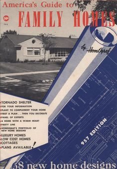 Guide to Family Homes, 1957.  HomoGraph Co, From the Association for Preservation Technology (APT) - Building Technology Heritage Library, an online archive of period architectural trade catalogs. Select an era or material era and become an architectural time traveler.