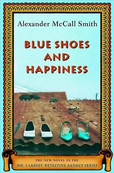 Another classic installment about Precious Ramotswe and the No.1 Ladies Detective Agency of Botswana by Alexanderr McCall Smith