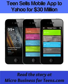 Teen Sells Mobile App to Yahoo for $30,000,000. Read the story at MicroBusinessForTeens.com