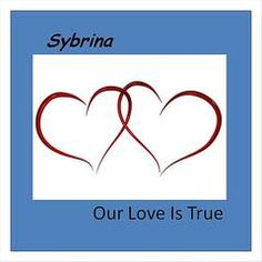 Listen to Our Love Is True by Sybrina on IHeartRadio.