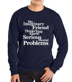 autumn winter new brand hoodies my lmaginary friend thinks you have serious mental problems hiphop men funny sweatshirt harajuku