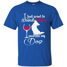 Dog Doberman Wine T-shirts Just Want To Drink Wine Pet My Doberman Hoodies Sweatshirts