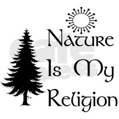 Nature Is My Religion Rectangle Decal on CafePress.com