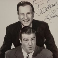 Abbot and Costello- 2 of the reasons I got into show business. I wanted to make people laugh just like they did