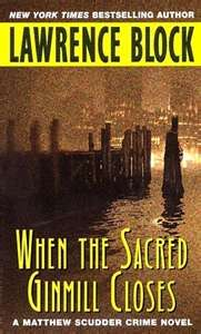 When the Sacred Ginmill Closes (Matthew Scudder Mysteries) by Lawrence Block