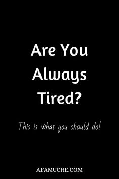 Always Tired, Feel Tired, Reasons For Fatigue, Waking Up Tired, Have A Good Sleep, Restless Leg Syndrome, You Wake Up, Forgiveness Quotes, Mindfulness