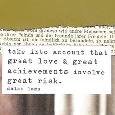 take risks// One of my favorites from the His Holiness the Dali Lama