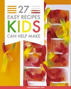 27 Kid-Friendly Recipes: Because cooking isn't just for the adults.