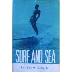 Surf and Sea: John M. Kelly Jr.