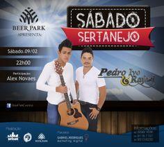 Cliente: Beer Park / Proposta: Peça para promoção do Sábado Sertanejo com Pedro Ivo e Rafael / Desenvolvimento: Igor Alves
