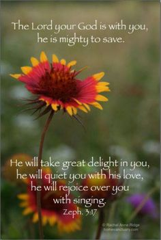 """An all time favorite Scripture! Zephaniah - """"The Lord your God is with you, he is mighty to save. He will take great delight in you; he will quiet you with his love, he will rejoice over you with singing. Biblical Quotes, Bible Verses Quotes, Bible Scriptures, Spiritual Quotes, Devotional Quotes, Life Verses, Faith Scripture, Spiritual Encouragement, Bible Teachings"""