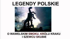 O wawelskim smoku, królu Kraku i szewcu Skubie - Legendy polskie Culture, Teaching, Education, World, Youtube, Movie Posters, Maps, Literatura, Historia