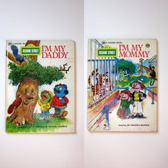 Sesame Street I'm My Mommy I'm My Daddy Golden Book 1979 Two Books in One (This belonged to my sister, but I remember it vividly.)