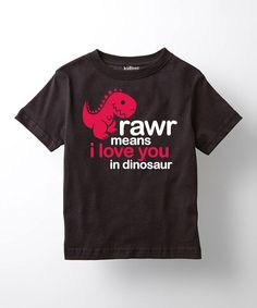 Look what I found on #zulily! Black 'Rawr Means I Love You' Tee - Toddler & Kids #zulilyfinds