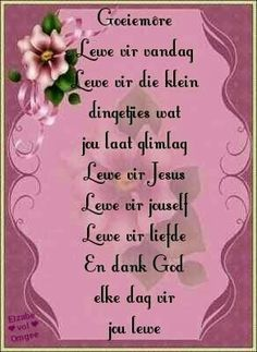 Good Morning Wishes, Day Wishes, Lekker Dag, Goeie Nag, Goeie More, Special Quotes, Morning Greeting, Afrikaans, Prayers