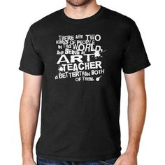 Love this!!! haha! Art Teacher (Funny) Gift T-Shirt on CafePress.com