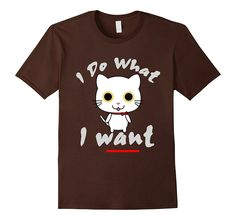 Amazon.com: I Do What I Want Cat Tshirt Kitten, Kitty, Funny, Anime: Clothing