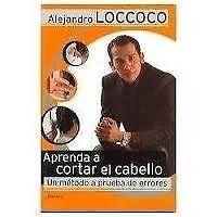 APRENDA A CORTAR EL CABELLO  A. LOCCOCO      SIGMARLIBROS