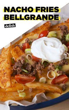 Finally, You Can Make Nacho Fries BellGrande At Home!Delish