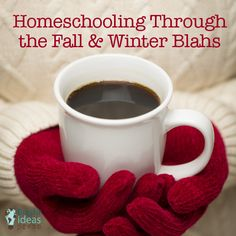 Homeschooling Through the Fall and Winter Blahs