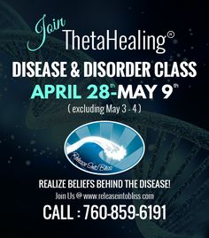 ThetaHealing® Disease and Disorder:   Anything is possible as long as we believe in it. This class explores how we can free ourselves from various obligations. Join us for a ThetaHealing® Disease and Disorder class on April 28-May 9 (excluding May 3-4). Registration is available.
