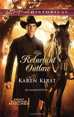 The Reluctant Outlaw (Love Inspired Historical #105) by Karen Kirst, Sep 2011