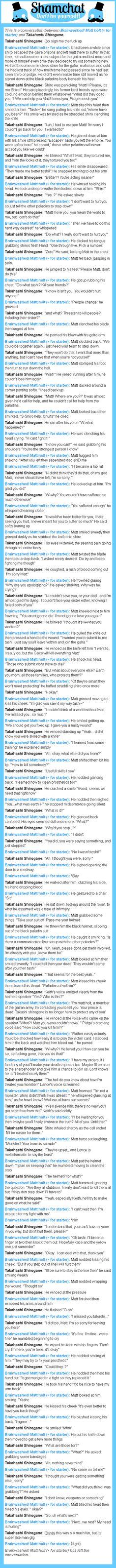 A conversation between Takahashi Shirogane and Brainwashed! Matt holt  (× for starter)