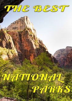 the best national parks in the us these are mostly in Utah, would be good to remember for a road trip out West