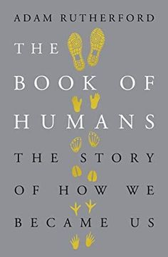 Buy The Book of Humans: A Brief History of Culture, Sex, War and the Evolution of Us by Adam Rutherford and Read this Book on Kobo's Free Apps. Discover Kobo's Vast Collection of Ebooks and Audiobooks Today - Over 4 Million Titles! Got Books, Books To Read, Latest Scientific Discoveries, What To Read, Science Lessons, Book Photography, Free Reading, Love Book, Free Ebooks