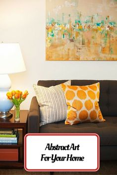 Blog post with ideas to decorate the walls with abstract art - http://www.homedecordesigns.com/abstract-art-for-your-home/