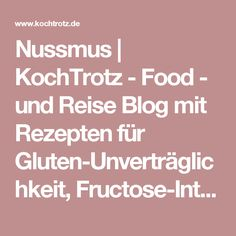 Nussmus   KochTrotz - Food - und Reise Blog mit Rezepten für Gluten-Unverträglichkeit, Fructose-Intoleranz, Laktose-Intoleranz, Histamin-Intoleranz, Zöliakie, Sorbit-Intoleranz, vegan, vegetarisch, Fisch, Fleisch