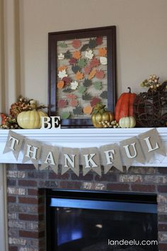 Be Thankful Thanksgiving Mantel & Gratitude Frame - Landee See Landee Do #thanksgiving