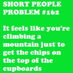 Short People Problem #162: Indeed, indeed it does.