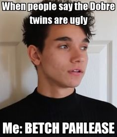 When people say the Dobre twins are ugly Me: BETCH PAHLEASE. Funny Qoutes, Funny Memes, The Dobre Twins, Marcus And Lucas, Lucas Dobre, Marcus Dobre, Cute Twins, Boys Like, Twin Brothers