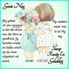 Evening Greetings, Goeie Nag, Afrikaans Quotes, Good Night Quotes, Sleep Tight, Day Wishes, Poems, Image, Poetry