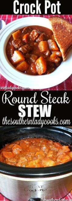 CROCK POT ROUND STEAK STEW - The Southern Lady Cooks #crockpot #slowcooker #stew #comfortfood