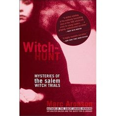 Witch - Hunt : Mysteries of the Salem Witch Trials   Marc Aronson.