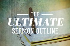 The Ultimate Sermon Outline That Lets You Speak on a Moment's Notice