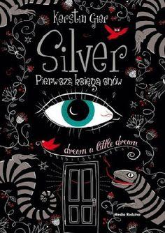 Mój Wyśniony Świat: [RECENZJA] Silver. Pierwsza księga snów - Kerstin ...