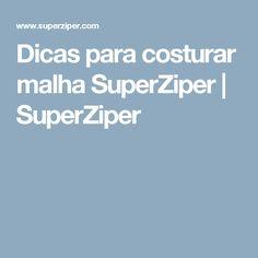 Dicas para costurar malha  SuperZiper | SuperZiper