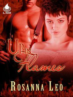 Up In Flames by Rosanna Leo, http://www.amazon.com/gp/product/B0086WCFN4/ref=cm_sw_r_pi_alp_PLvLqb1XCKE7Z