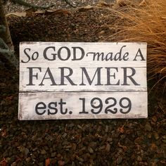 Created this sign for my Grandpa. He has been a true farmer from the beginning.